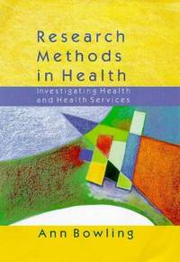 Research Methods in Health: Investigating Health and Health Services by Ann Bowling - Paperback - 1997 - from Anybook Ltd and Biblio.com