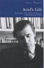 """Ariel's Gift : A Commentary on """"Birthday Letters"""" by Ted Hughes"""