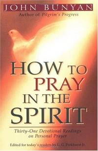 image of How to Pray in the Spirit: Thirty-One Devotional Readings on Personal Prayer