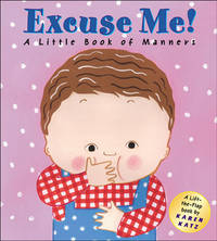 Excuse Me: A Little Book of Manners (Lift-the-Flap Book) by Katz, Karen