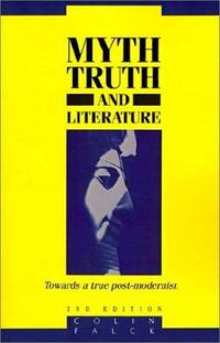 Myths, Truth And Literature by  Colin Falck - Hardcover - 2nd - 1994 - from Ridge Road Sight and Sound (SKU: 67948)