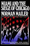 image of Miami and the Siege of Chicago: An Informal History of the Republican and Democratic Conventions of 1968 (Primus Library of Contemporary Americana)