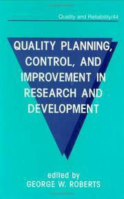 Quality Planning, Control and Improvement in Research and Development by  George W Roberts - Hardcover - from Better World Books  (SKU: 16882358-75)