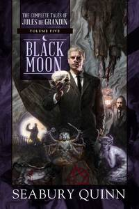 Black Moon by  Seabury Quinn - First Edition - 2019-03-19 - from The Book Scouts (SKU: sku520012267)
