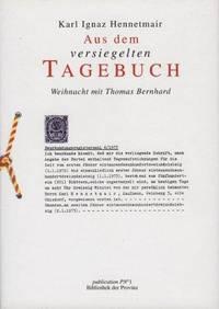 Aus Dem Versiegelten Tagebuch: Weihnacht Mit Thomas Bernhard