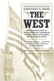 THE WEST The Complete Text of the Illustrated Companion Volume to the  Acclaimed PBS Television...