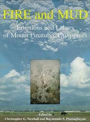 FIRE AND MUD:  Eruptions and Lahars of Mount Pinatubo, Philippines.