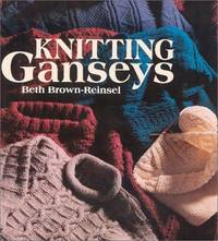 Knitting Ganseys by Brown Reinsel, Beth