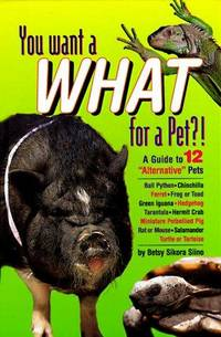 You Want a What for a Pet?! A Guide to 12 Alternative Pets