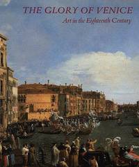 image of THE GLORY OF VENICE: ART IN THE EIGHTEENTH CENTURY  (New Hardcover WITHOUT  the Dustjacket)