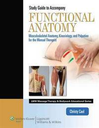 Student Workbook for Functional Anatomy: Musculoskeletal Anatomy, Kinesiology, and Palpation for...