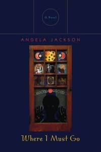 Where I Must Go: A Novel (Triquarterly Books)