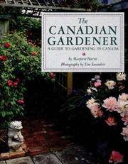 The Canadian Gardener: a Guide to Gardening in Canada