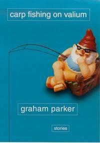 Carp Fishing on Valium--SIGNED by Graham Parker