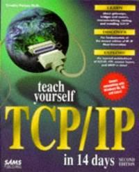 Teach Yourself Tcp/Ip in 14 Days (Sams Teach Yourself)