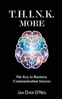 T.H.I.N.K. MORE: THE KEY TO BUSINESS CONVERSATION SUCCESS (PB)