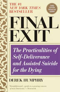 image of Final Exit (Second Edition): The Practicalities of Self-Deliverance and Assisted Suicide for the Dying