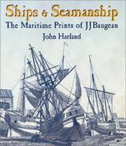 Ships and Seamanship: The Maritime Prints of J. J. Baugean