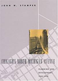 Chicago's North Michigan Avenue: Planning and Development, 1900-1930