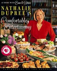 Nathalie Dupree's Comfortable Entertaining: At Home With Ease and Grace