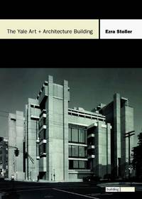 The Yale Art + Architecture Building: The Building Block Series