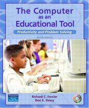 The Computer as an Educational Tool: Productivity and Problem Solving (4th Edition)