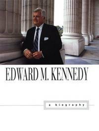 Edward M. Kennedy, a Biography