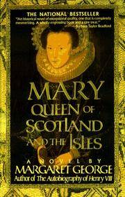 Mary Queen of Scotland and The Isles: A Novel by George, Margaret