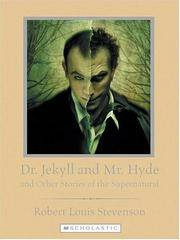 image of Dr. Jekyll and Mr. Hyde and Other Stories of the Supernatural (Scholastic Classics)
