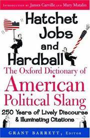 Hatchet Jobs and Hardball: The Oxford Dictionary of American Political Slang