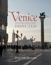 Venice Disputed: Marc'Antonio Barbaro and Venetian Architecture, 1550-1600