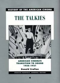 The Talkies: American Cinema's Transition to Sound, 1926-1931