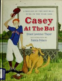 Casey at the Bat by Ernest L. Thayer - 1988