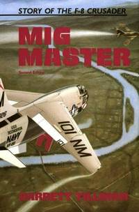image of Mig Master: The Story of the F-8 Crusader (INSCRIBED)