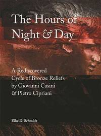 The Hours of Night and Day: A Rediscovered Cycle of Bronze Reliefs by Giovanni Casini and Pietro Cipriani