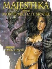 Majestika: The Art of Monte Michael Moore