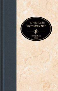 The Riches of Watchman Nee (The Essential Christian Library)