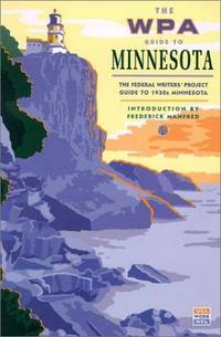 The WPA Guide to Minnesota: The Federal Writers' Project Guide to 1930s Minnesota