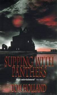 Supping with Panthers by  Tom Holland - Paperback - First Thus - 1997 - from Eric James (SKU: 042030)