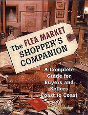 THE FLEA MARKET SHOPPER'S COMPANION A Complete Guide for Buyers and  Sellers Coast to Coast
