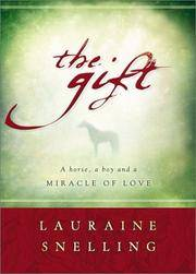 Gift, The: A Horse, a Boy, and a Miracle of Love
