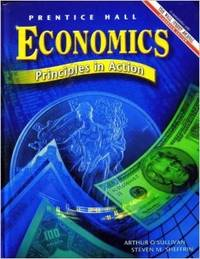 ECONOMICS: PRINCIPLES IN ACTION 2ND EDITION STUDENT EDITION 2003C