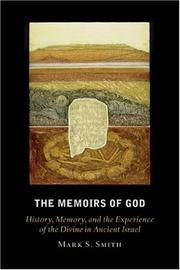 THE MEMOIRS OF GOD: History, Memory and the Experience of the Divine in Ancient Israel