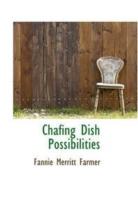 Chafing Dish Possibilities by Fannie Merritt Farmer - Paperback - 2008-11-14 - from Ergodebooks (SKU: SONG0559637853)