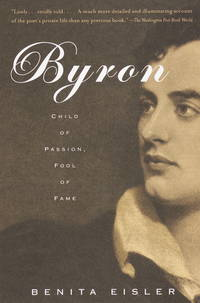 Byron: Child of Passion, Fool of Fame.
