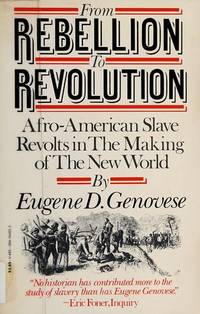 From rebellion to revolution: Afro-American slave revolts in the making of the modern world