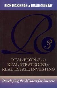 R3: Real People with Real Strategies for Real-Estate Investing: Developing the Mindset for Success