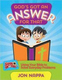 God's Got an Answer for That: Using Your Bible to Solve Everyday Problems
