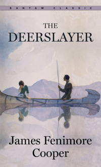 The Deerslayer (Bantam Classics) by Cooper, James Fenimore - 1991-02-01