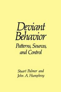 Deviant Behavior by  S. Palmer J.A. Humphrey - Paperback - from Better World Books  (SKU: GRP108434172)